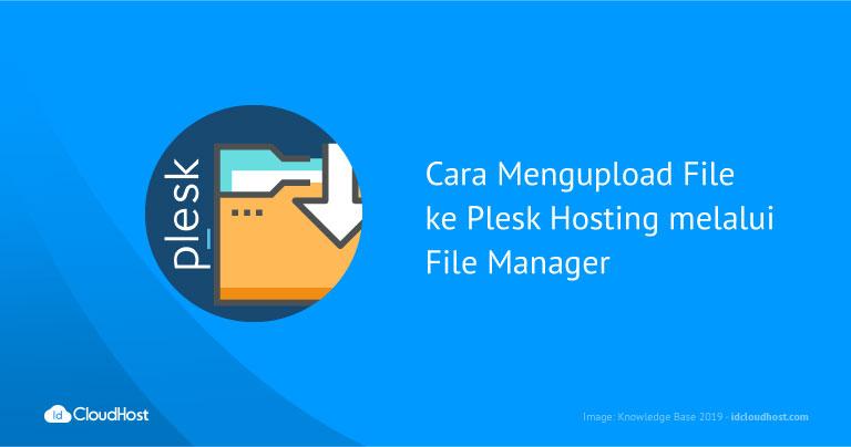 Cara Mengupload File ke Plesk Hosting melalui File Manager