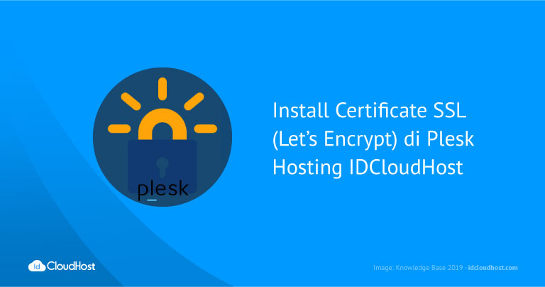 Install Certificate SSL (Lets Encrypt) di Plesk Hosting IDCloudHost