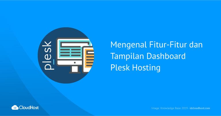 Mengenal Fitur-Fitur dan Tampilan Dashboard Plesk Hosting