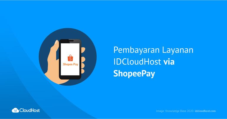 Pembayaran Layanan IDCloudHost via ShopeePay - Shopee | IDCloudHost