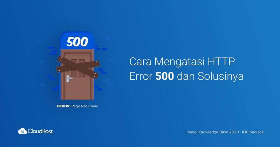Tutorial Cara Mengatasi HTTP Error 500 | IDCloudHost