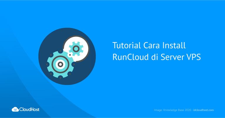 Tutorial Cara Install RunCloud di Server VPS