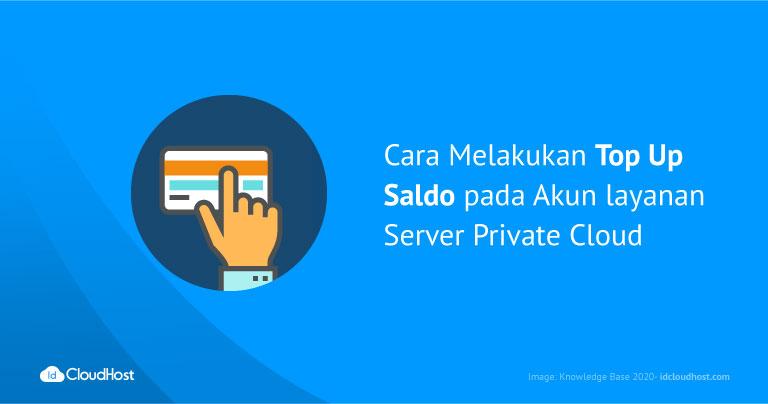 Cara Melakukan Top Up Saldo pada Akun layanan Server Private Cloud IDCloudhost