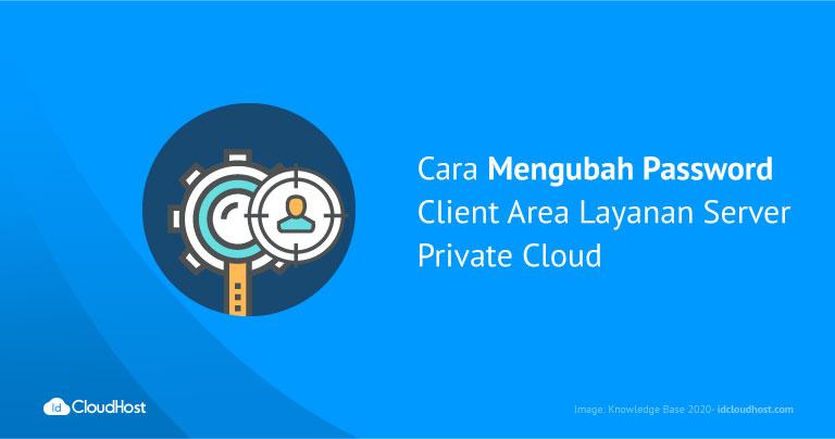 Cara Mengubah Password Client Area Layanan Server Private Cloud