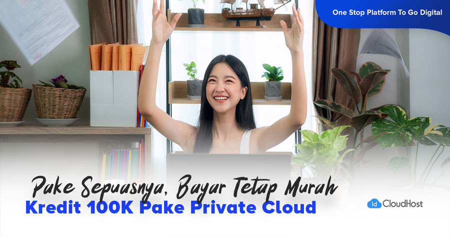 Free Credit Private Cloud - Rp 100.000