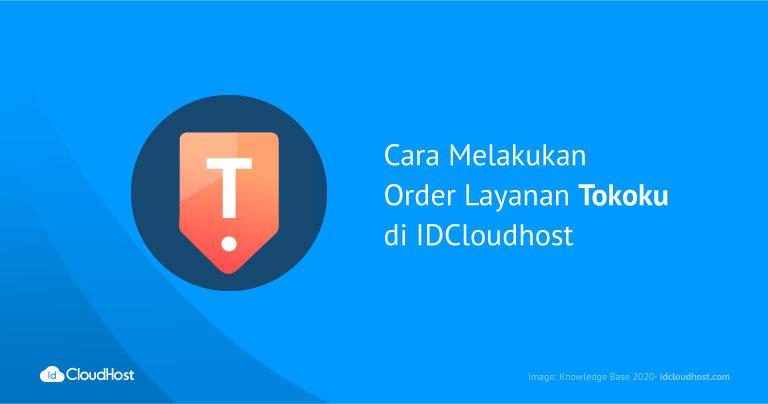 Cara Melakukan Order Layanan Tokoku di IDCloudhost