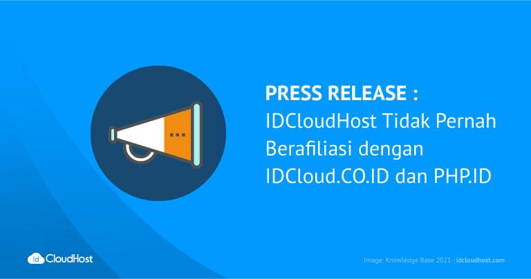 PRESS RELEASE : IDCloudHost Tidak Pernah Berafiliasi dengan IDCloud.CO.ID dan PHP.ID