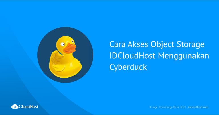 Cara Akses Object Storage IDCloudHost Menggunakan Cyberduck