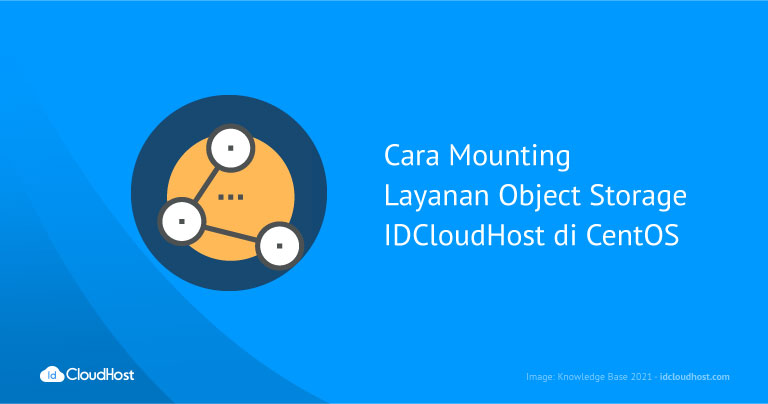 Cara Mounting Layanan Object Storage IDCloudHost di CentOS