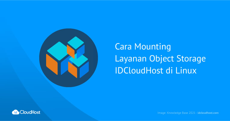 Cara Mounting Layanan Object Storage IDCloudHost di Linux
