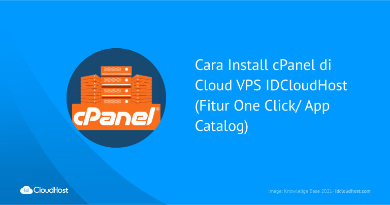 Cara Install cPanel di Cloud VPS IDCloudHost (Fitur One Click/ App Catalog)