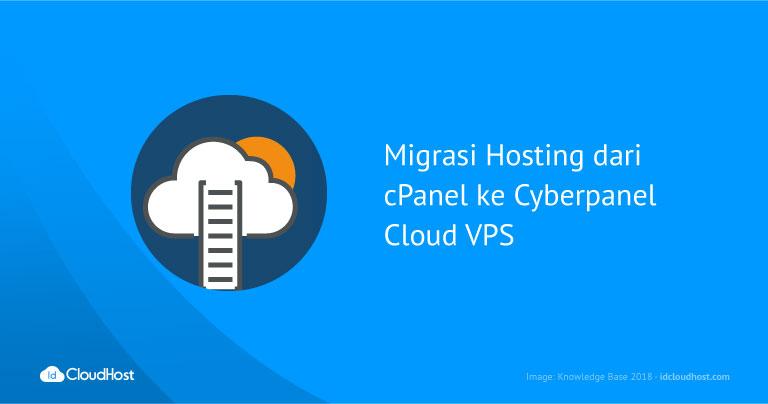 Migrasi Hosting dari cPanel ke Cyberpanel Cloud VPS
