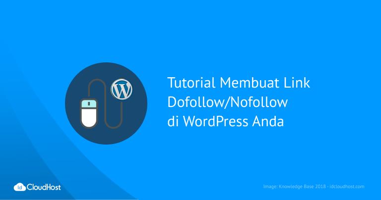 Tutorial Membuat Link Dofollow/NoFollow di WordPress Anda
